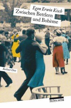 Zwischen Bettlern und Bohème (eBook, ePUB) - Kisch, Egon Erwin