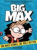 Big Mäx - Bin noch schnell die Welt retten (Mängelexemplar)