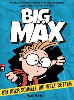 Big Mäx - Bin noch schnell die Welt retten (Mängelexemplar) - Parisi, Mark