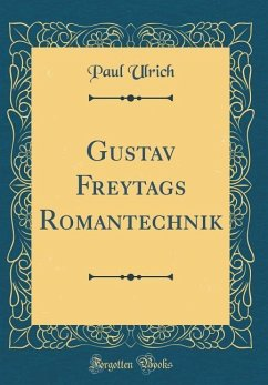 Gustav Freytags Romantechnik (Classic Reprint)