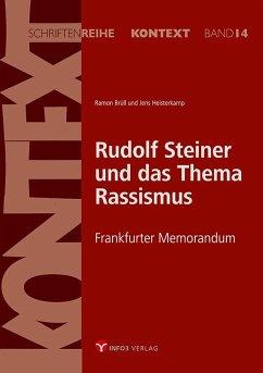 Rudolf Steiner und das Thema Rassismus - Brüll, Ramon; Heisterkamp, Jens