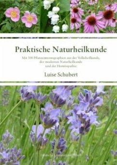 Praktische Naturheilkunde - Schubert, Luise