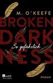 So gefährlich / Broken Darkness Bd.3