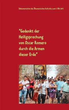 """""""Gedenkt der Heiligsprechung von Oscar Romero durch die Armen dieser Erde"""""""