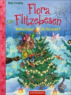 Winterzauber im Hexendorf / Flora Flitzebesen Bd.5