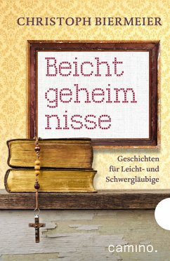 Beichtgeheimnisse (eBook, ePUB) - Biermeier, Christoph