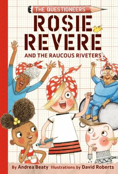 Rosie Revere and the Raucous Riveters (eBook, e...