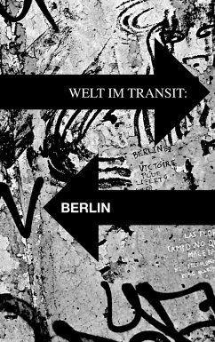Welt im Transit: Berlin (eBook, ePUB)
