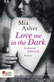 Love me in the Dark - Verbotene Sehnsucht (eBook, ePUB)