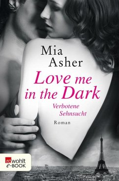 Love me in the Dark - Verbotene Sehnsucht (eBook, ePUB) - Asher, Mia