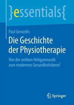 Die Geschichte der Physiotherapie (eBook, PDF)