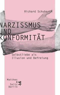 Narzissmus und Konformität (eBook, ePUB) - Schuberth, Richard