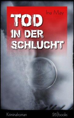 Tod in der Schlucht (eBook, ePUB) - May, Ina