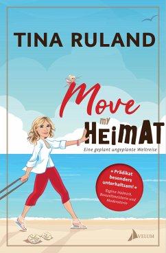 Move my Heimat (eBook, ePUB) - Ruland, Tina