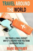 Travel around the World: Big Travel & Small Budget - Why It's Cheaper Than You Think (eBook, ePUB)