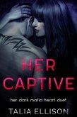 Her Captive (Her Dark Mafia Heart Duet, #1) (eBook, ePUB)