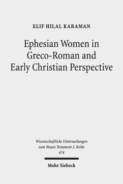 Ephesian Women in Greco-Roman and Early Christian Perspective - Karaman, Elif Hilal