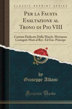 Per la Fausta Esaltazione al Trono di Pio VIII