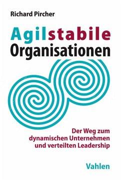 Agilstabile Organisationen (eBook, ePUB) - Pircher, Richard