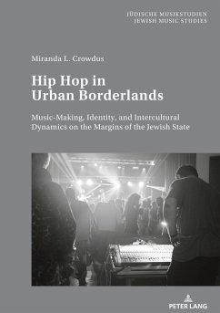 Hip Hop in Urban Borderlands - Crowdus, Miranda