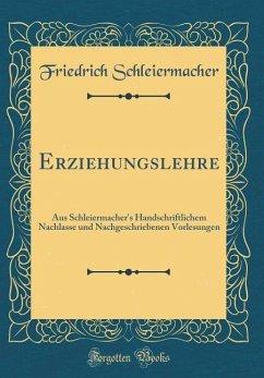 Erziehungslehre - Schleiermacher, Friedrich