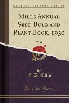 Mills Annual Seed Bulb and Plant Book, 1930, Vo...
