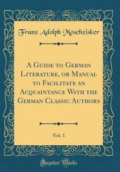 A Guide to German Literature, or Manual to Faci...