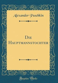 Die Hauptmannstochter (Classic Reprint)