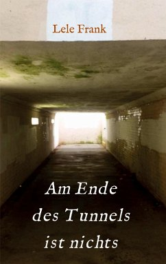 Am Ende des Tunnels ist nichts - Frank, Lele