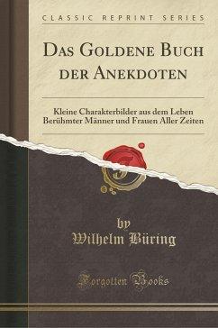 Das Goldene Buch der Anekdoten
