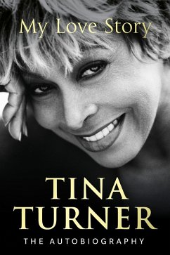 My Love Story (Official Autobiography) - Turner, Tina