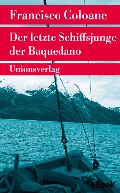 Der letzte Schiffsjunge der Baquedano (eBook, e...
