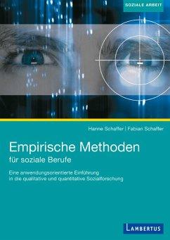 Empirische Methoden für soziale Berufe - Schaffer, Hanne;Schaffer, Fabian