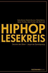 HipHop-Lesekreis - Ahmed, Dalia; Brunner, Natalie; Rahimi, Mahdi; Trischler, Adia; Trischler, Stefan; Weinreich, Ole