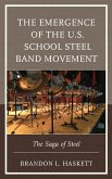 The Emergence of the U.S. School Steel Band Movement