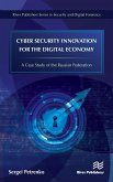 Cyber Security Innovation for the Digital Economy: A Case Study of the Russian Federation