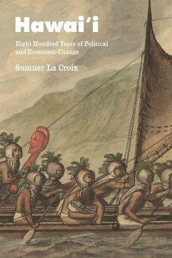 Hawai'i: Eight Hundred Years of Political and Economic Change - La Croix, Sumner