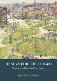Design for the Crowd: Patriotism and Protest in Union Square