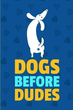 Dogs Before Dudes: Handy Dog Pet Owner Journal ...