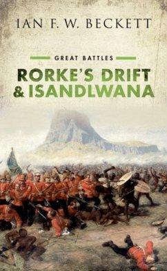 Rorke's Drift and Isandlwana - Beckett, Ian F. W. (Honorary Professor of Military History, Universi