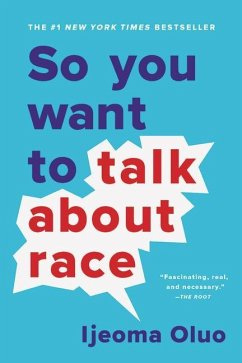 So You Want to Talk about Race - Oluo, Ijeoma