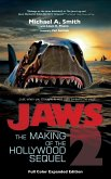 Jaws 2: The Making of the Hollywood Sequel, Updated and Expanded Edition: (Hardcover Color Edition)