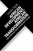 African Development, African Transformation: How Institutions Shape Development Strategy