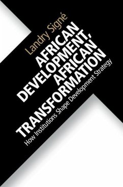 African Development, African Transformation: How Institutions Shape Development Strategy - Signé, Landry