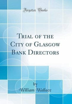 Trial of the City of Glasgow Bank Directors (Cl...