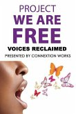 Project We Are Free: Voices Reclaimed