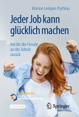 Jeder Job kann glücklich machen (eBook, PDF)