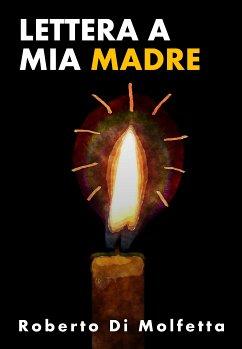 Lettera a Mia Madre (eBook, ePUB)