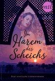 Im Harem des Scheichs - drei erotische Liebesromane (eBook, ePUB)