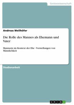 Die Rolle des Mannes als Ehemann und Vater (eBook, PDF) - Wellhöfer, Andreas